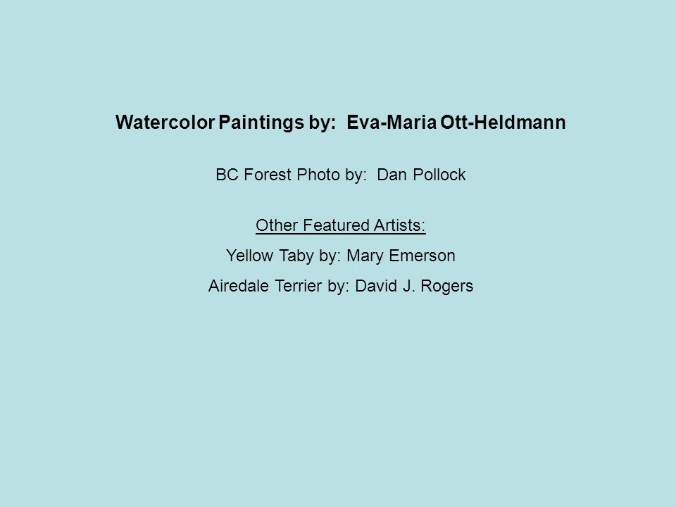 Watercolor Paintings by: Eva-Maria Ott-Heldmann