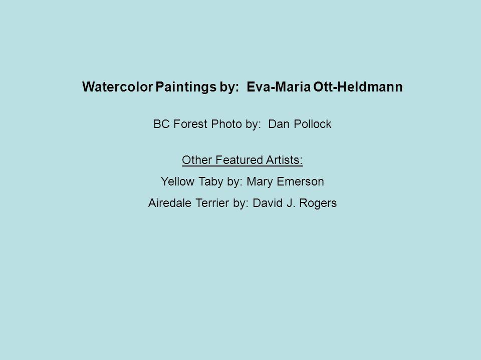 Watercolor Paintings by: Eva-Maria Ott-Heldmann