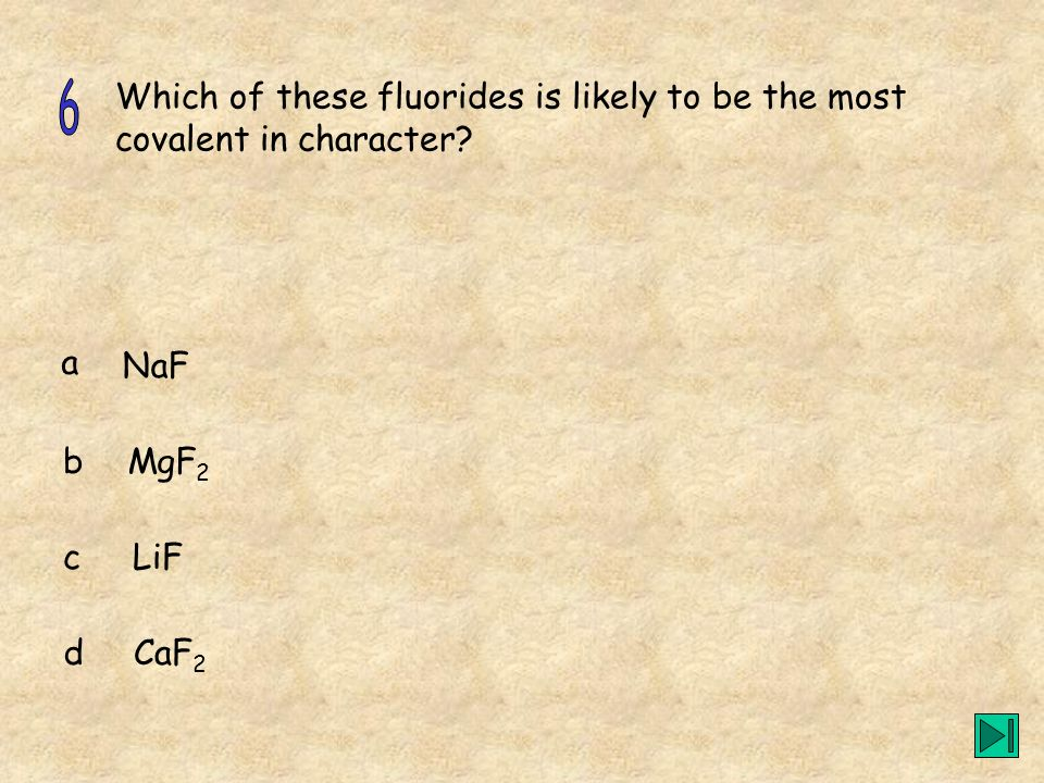 Which of these fluorides is likely to be the most covalent in character