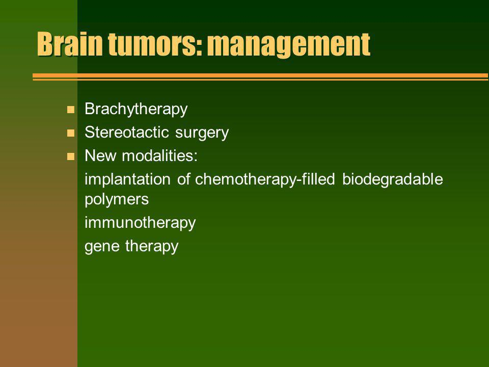 Brain tumors: management