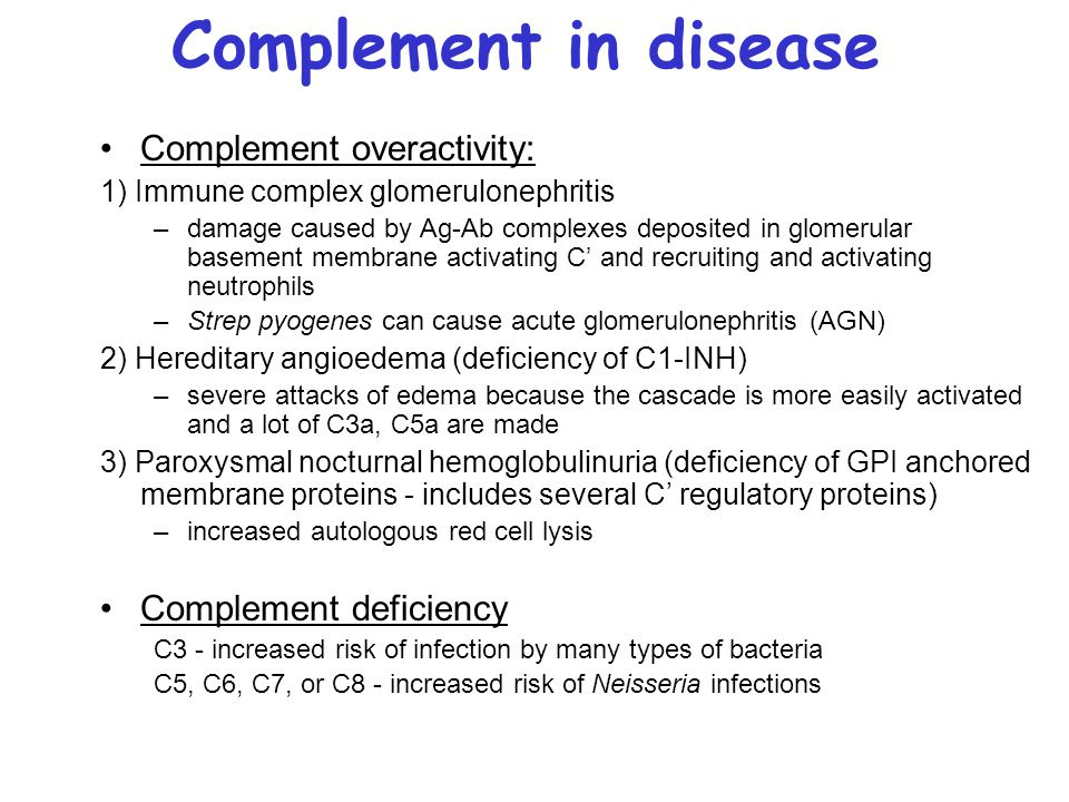Complement in disease Complement overactivity: Complement deficiency