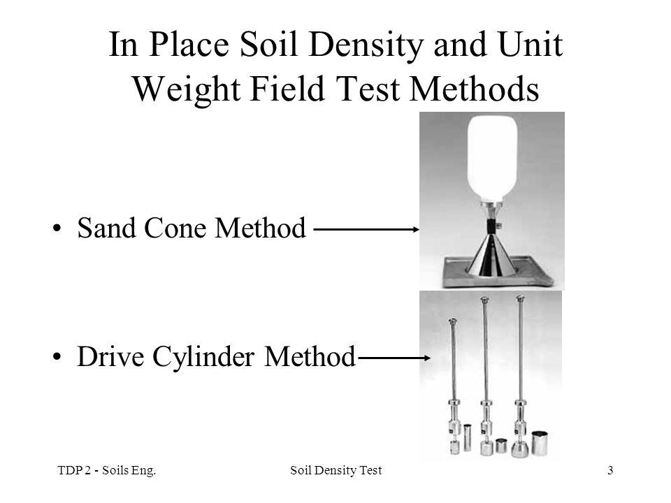 In Place Soil Density and Unit Weight Field Test Methods