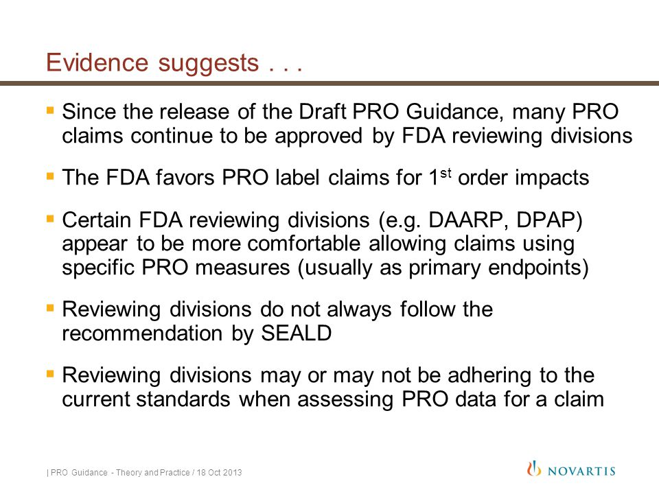 Evidence suggests . . . Since the release of the Draft PRO Guidance, many PRO claims continue to be approved by FDA reviewing divisions.