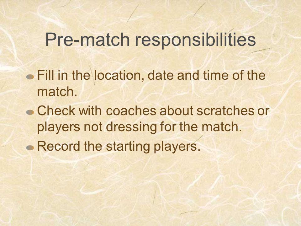 Pre-match responsibilities