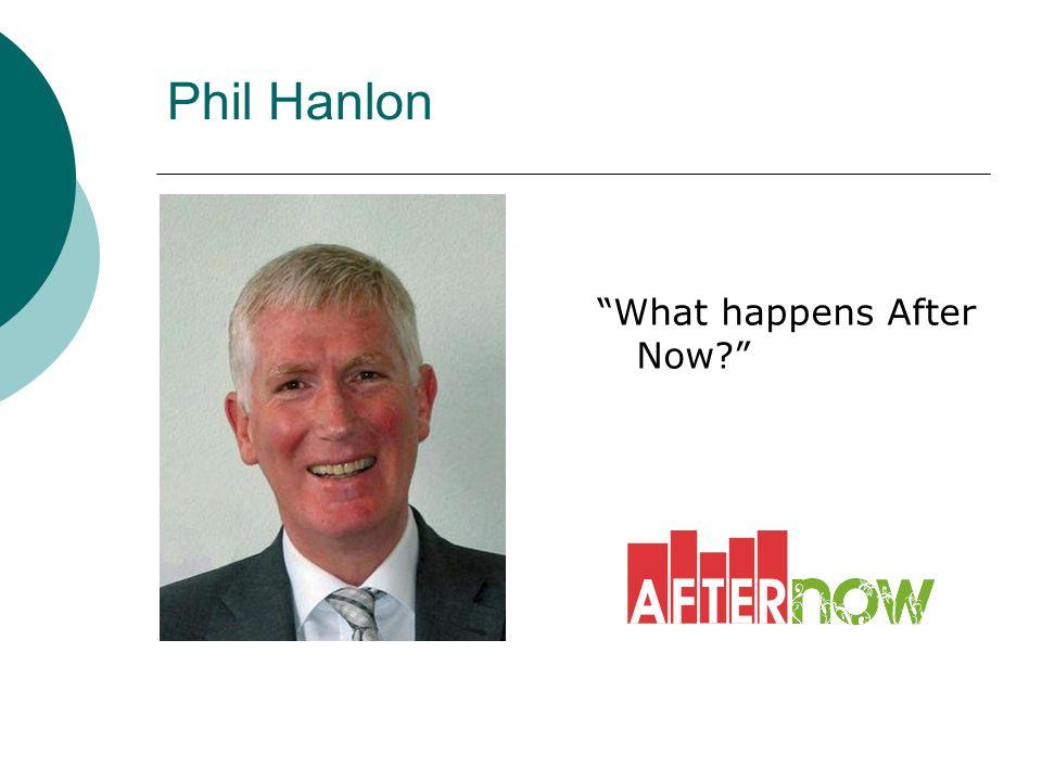 Phil Hanlon What happens After Now