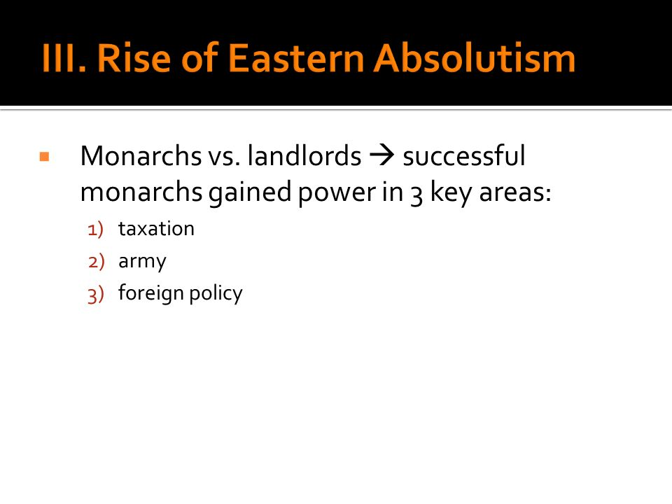 III. Rise of Eastern Absolutism