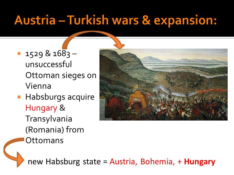 Austria – Turkish wars & expansion: