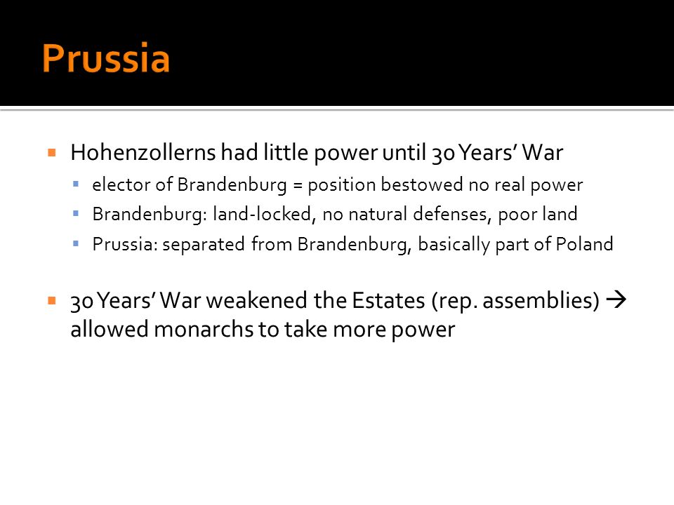 Prussia Hohenzollerns had little power until 30 Years' War