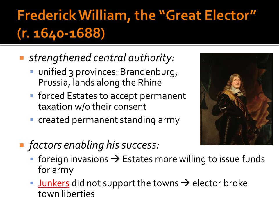 Frederick William, the Great Elector (r. 1640-1688)