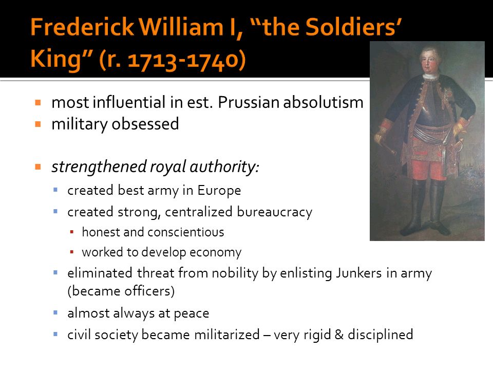 Frederick William I, the Soldiers' King (r. 1713-1740)