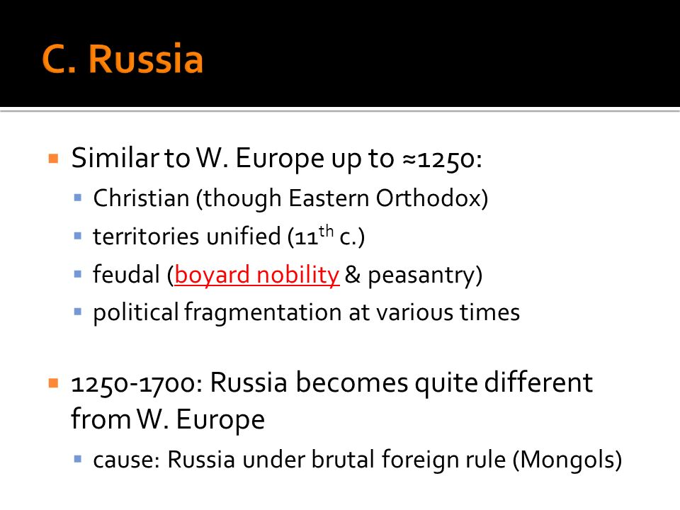C. Russia Similar to W. Europe up to ≈1250: