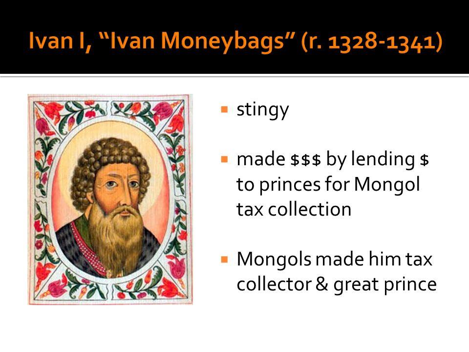 Ivan I, Ivan Moneybags (r. 1328-1341)