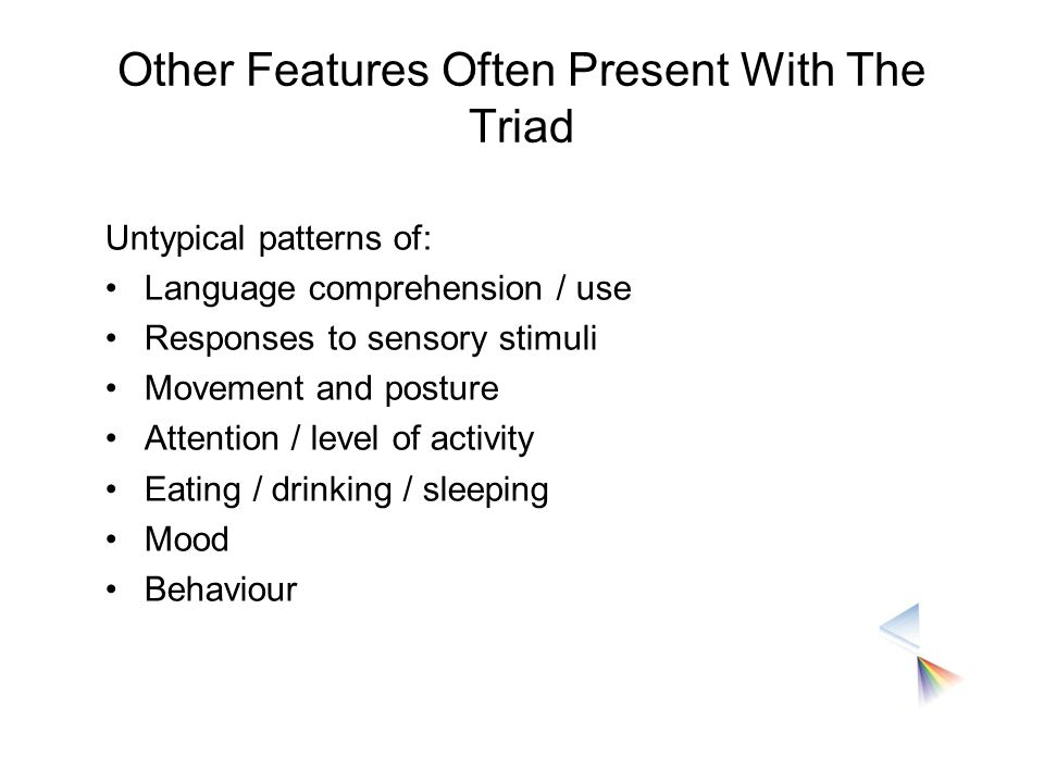 Other Features Often Present With The Triad