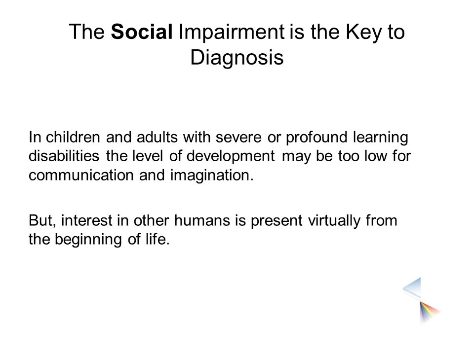 The Social Impairment is the Key to Diagnosis
