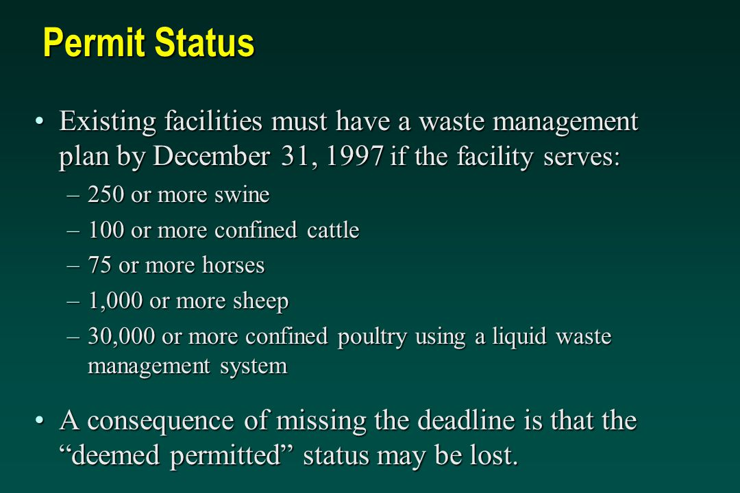 Permit Status Existing facilities must have a waste management plan by December 31, 1997 if the facility serves: