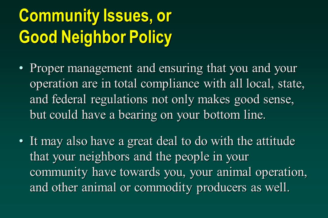 Community Issues, or Good Neighbor Policy