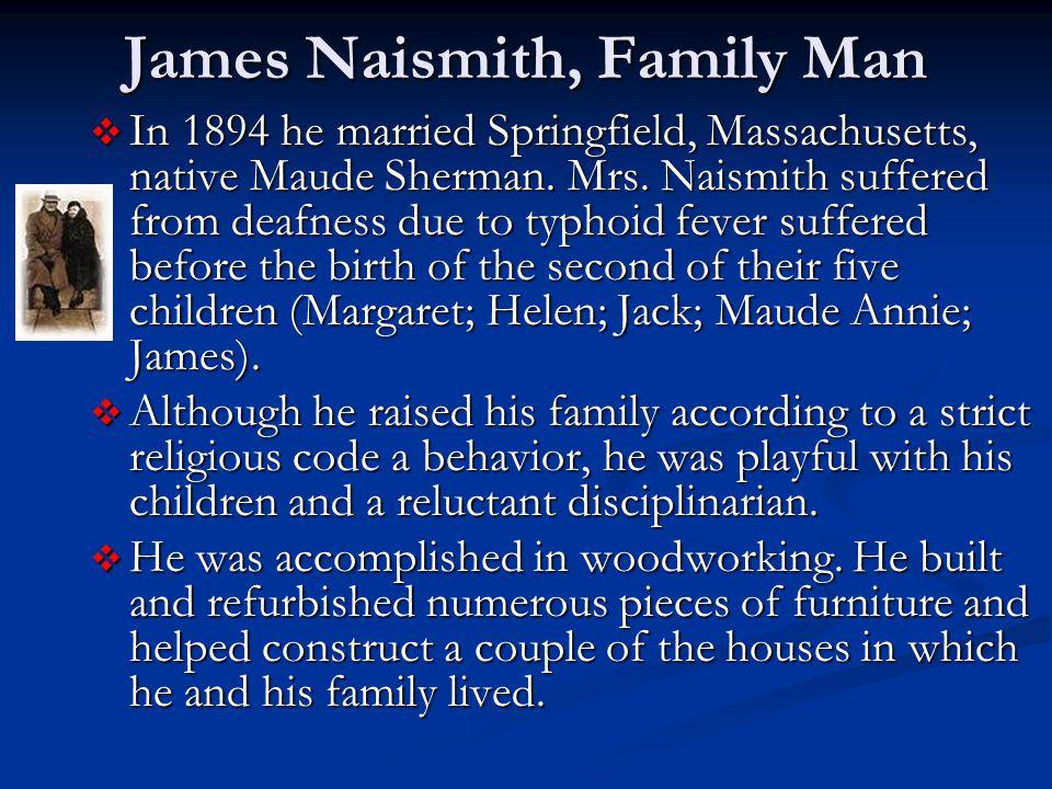 James Naismith, Family Man