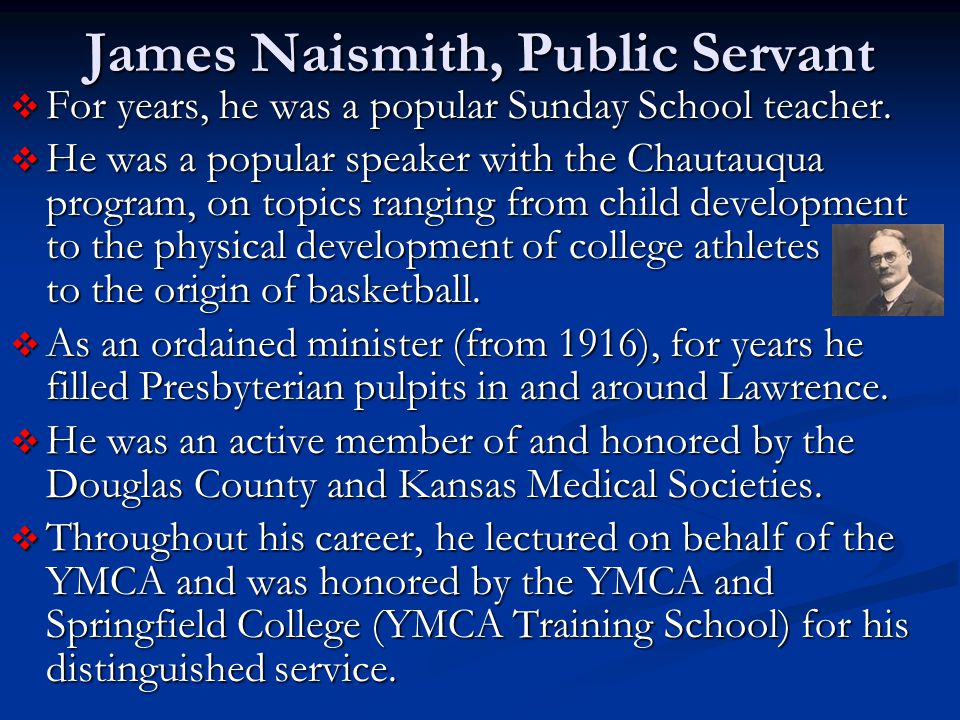 James Naismith, Public Servant