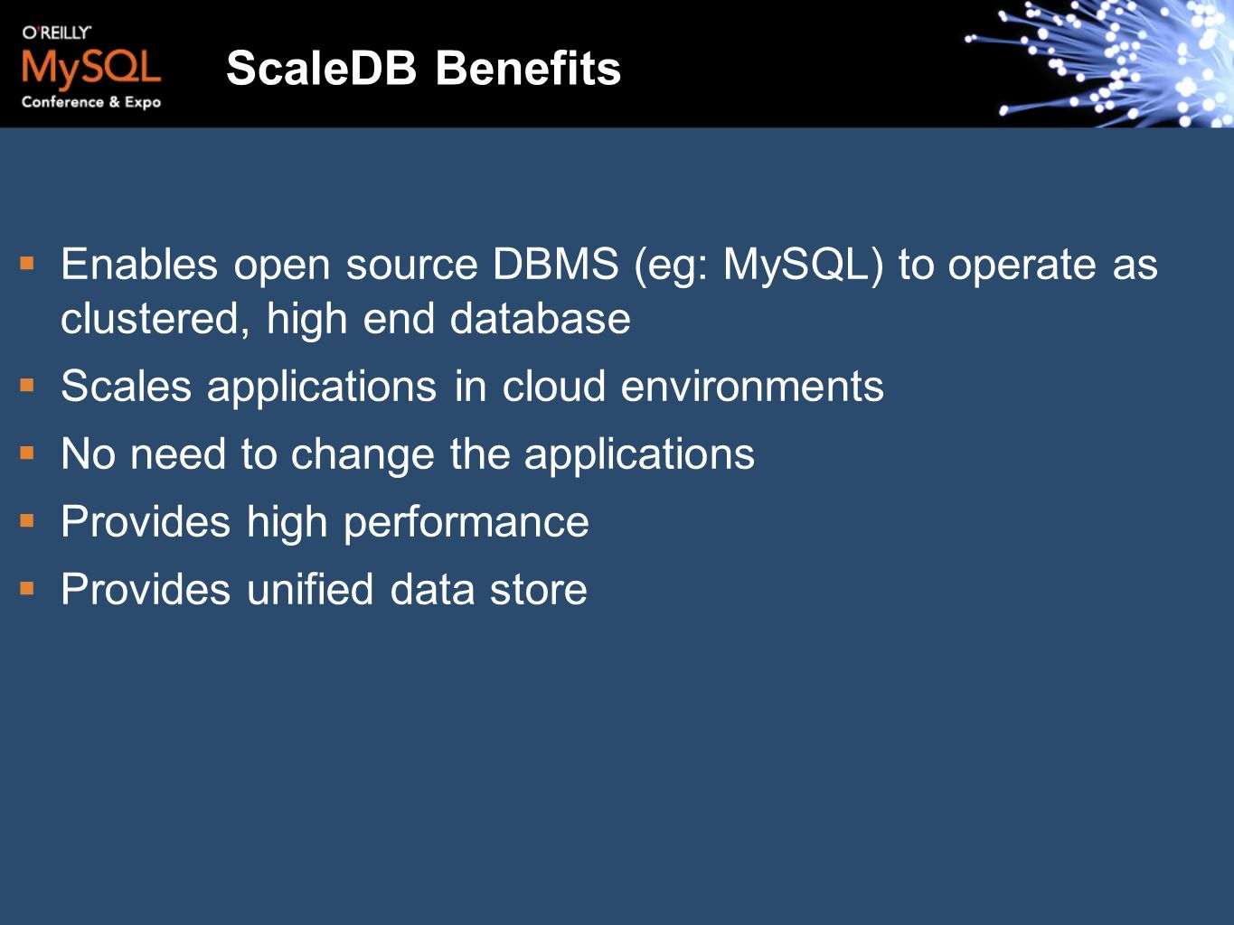 ScaleDB Benefits Enables open source DBMS (eg: MySQL) to operate as clustered, high end database. Scales applications in cloud environments.