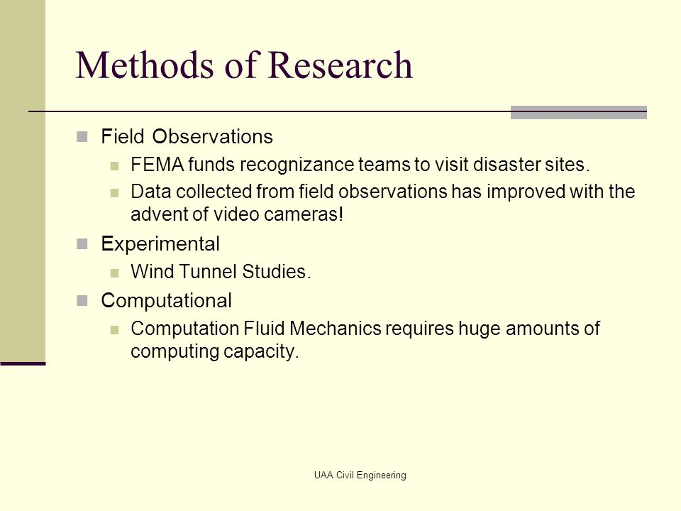 Methods of Research Field Observations Experimental Computational