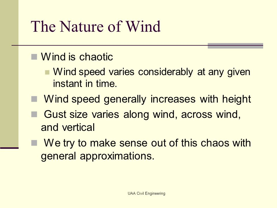 The Nature of Wind Wind is chaotic