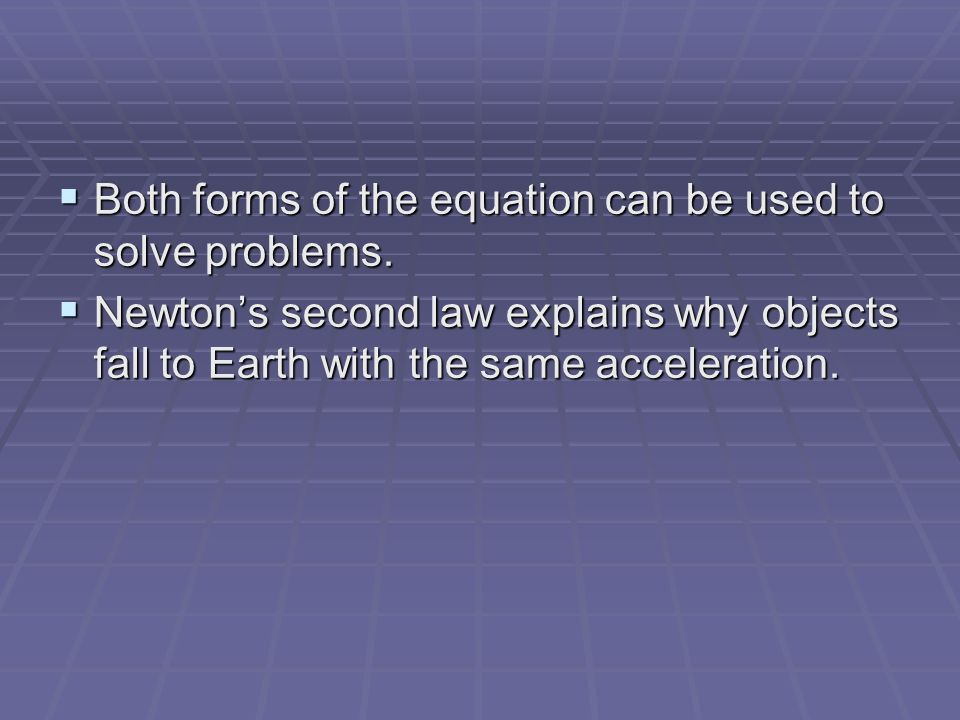 Both forms of the equation can be used to solve problems.