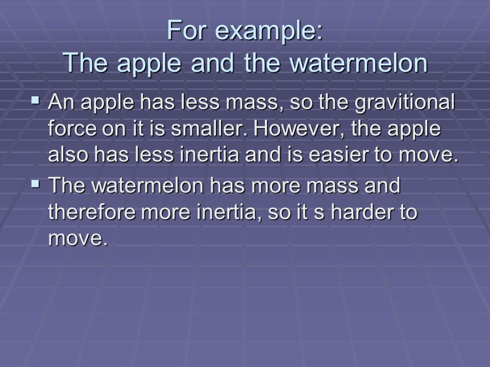 For example: The apple and the watermelon