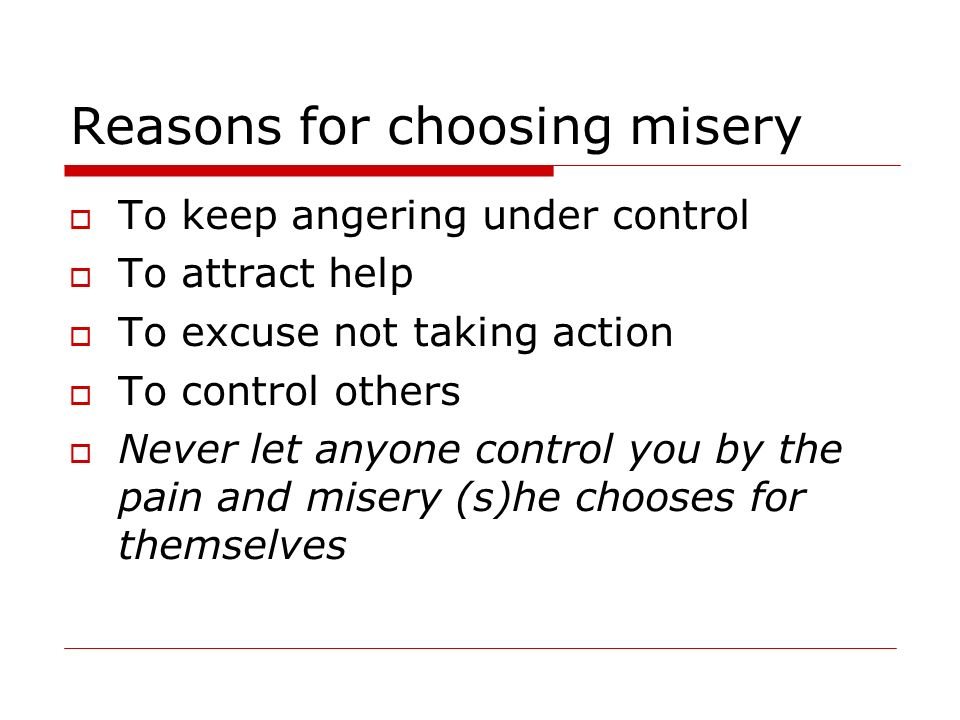 Reasons for choosing misery