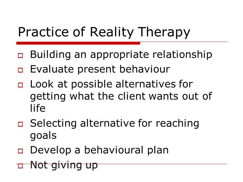 Practice of Reality Therapy