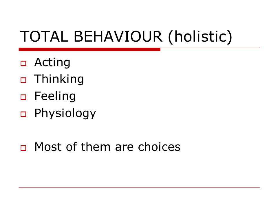 TOTAL BEHAVIOUR (holistic)