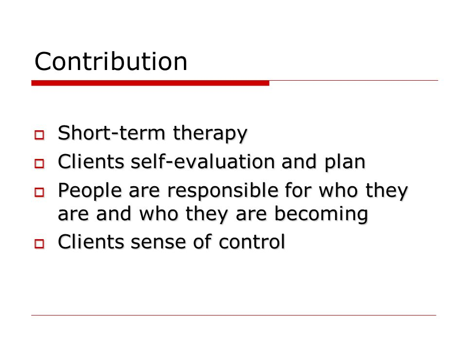 Contribution Short-term therapy Clients self-evaluation and plan
