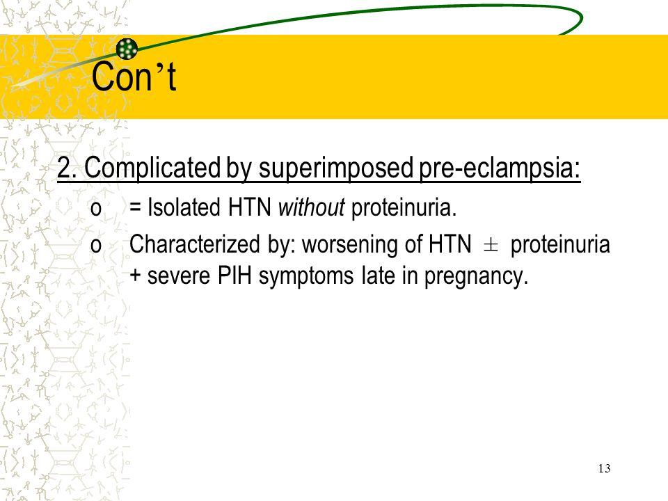 Con't 2. Complicated by superimposed pre-eclampsia: