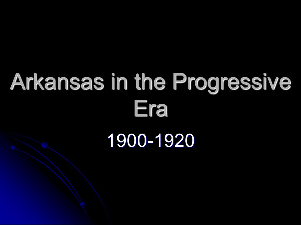 Arkansas in the Progressive Era