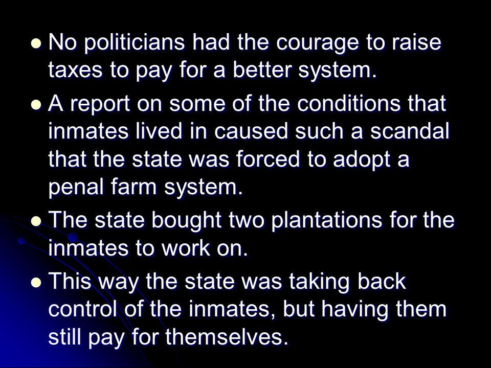 No politicians had the courage to raise taxes to pay for a better system.
