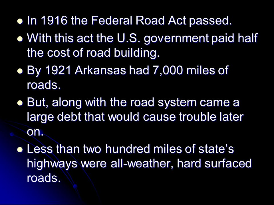 In 1916 the Federal Road Act passed.