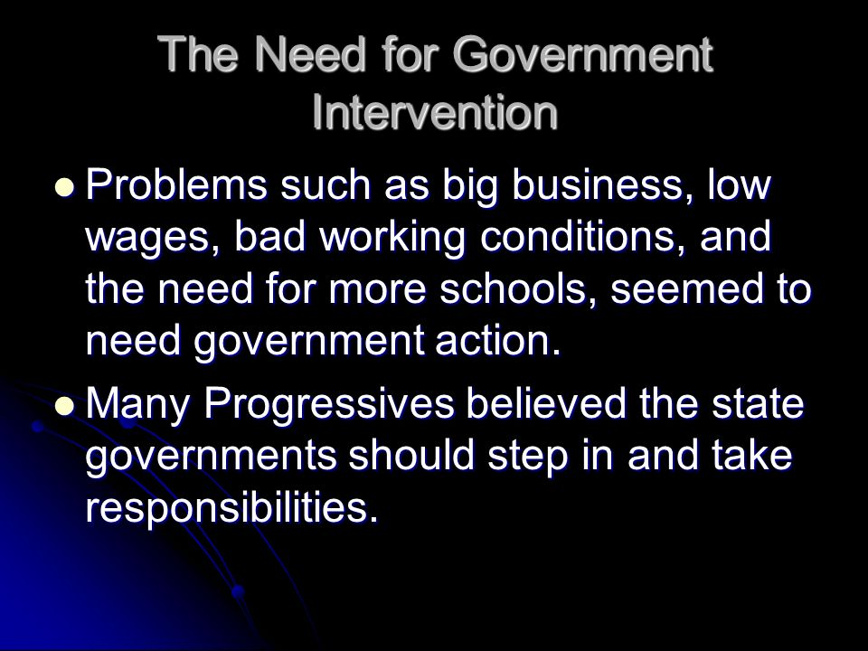 The Need for Government Intervention