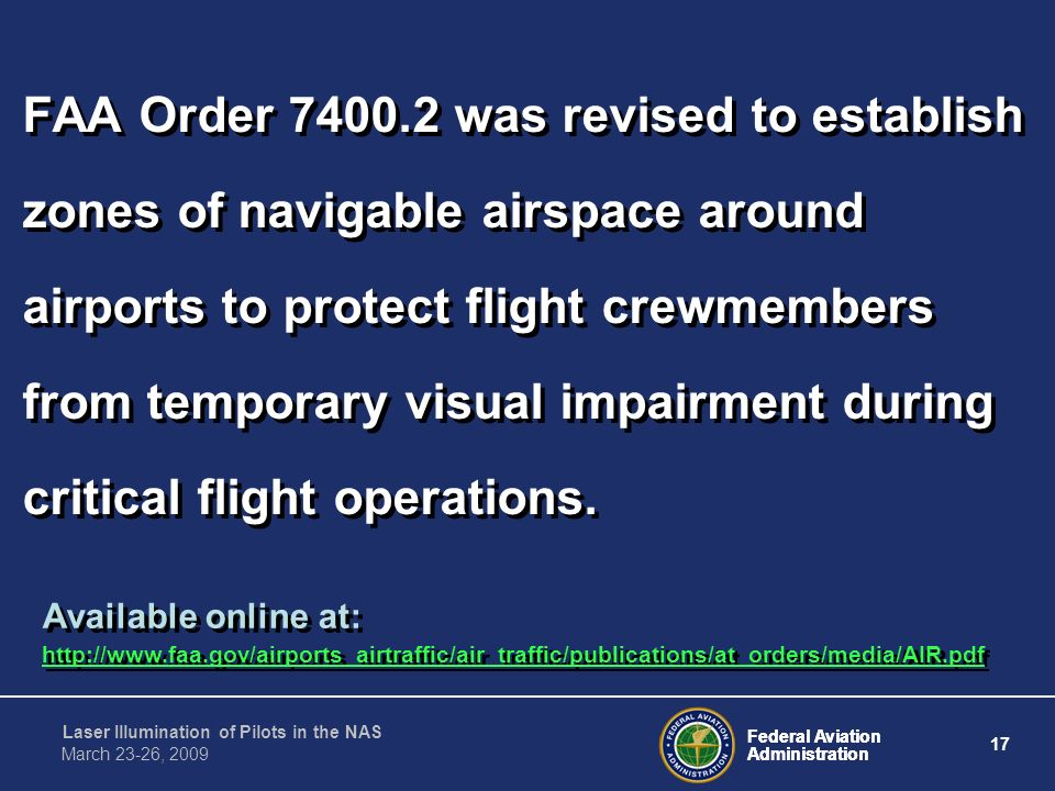 FAA Order was revised to establish zones of navigable airspace around airports to protect flight crewmembers from temporary visual impairment during critical flight operations.