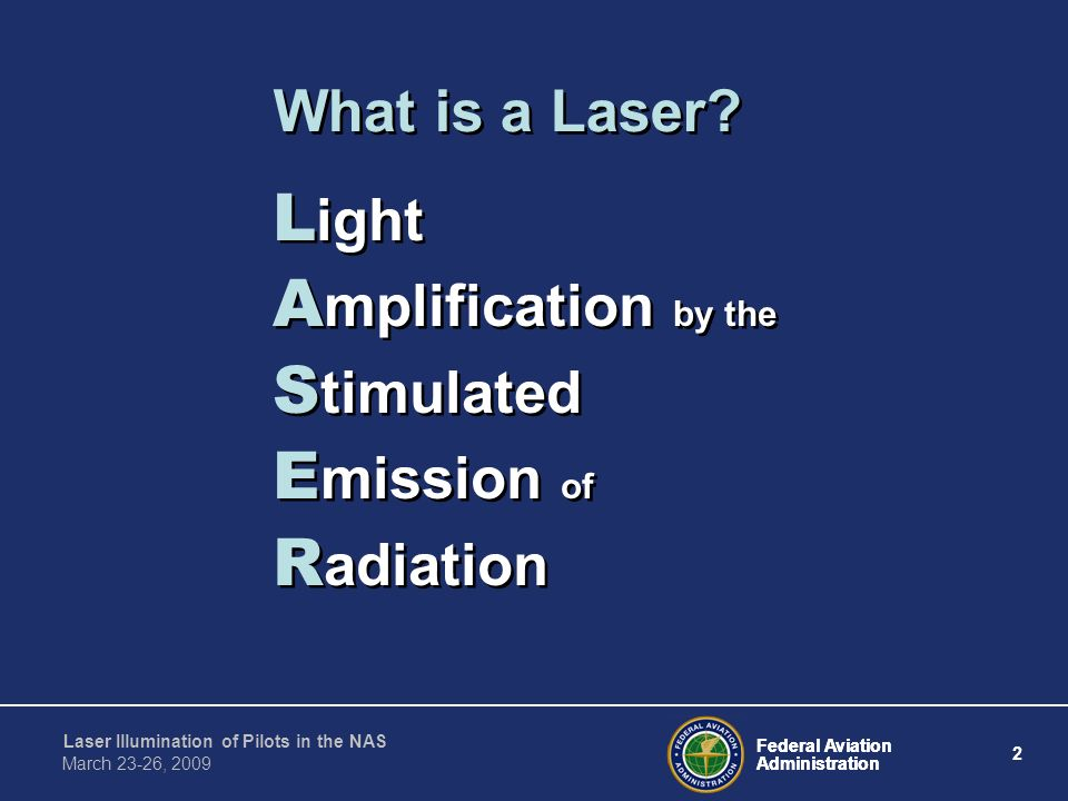 Light Amplification by the Stimulated Emission of Radiation