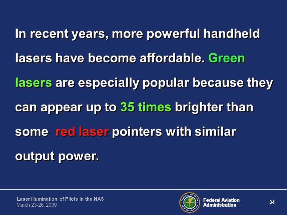 In recent years, more powerful handheld lasers have become affordable