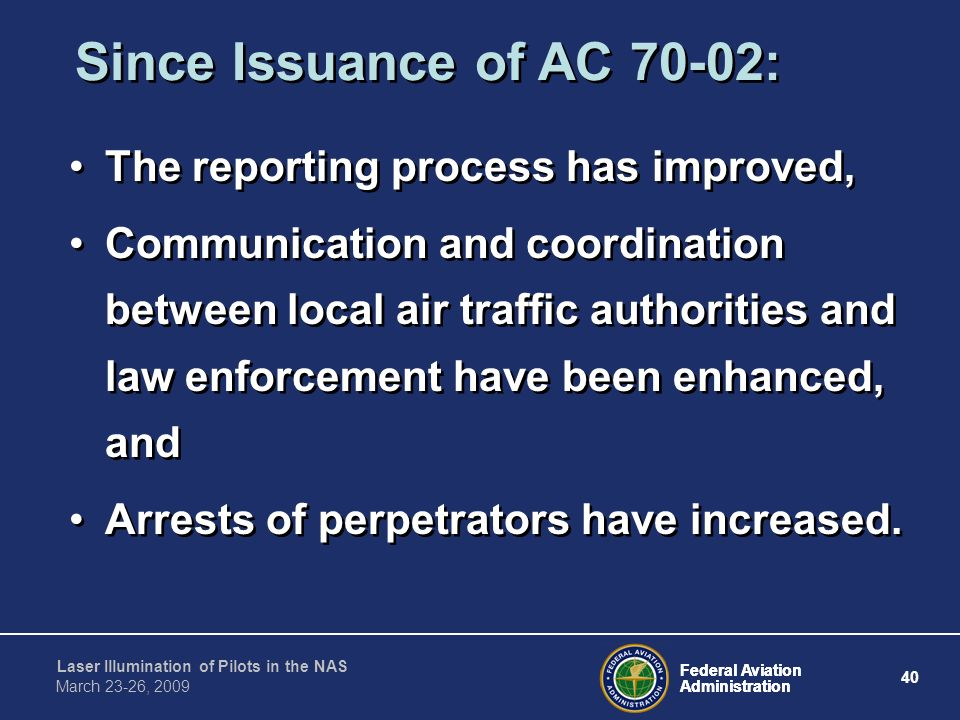 Since Issuance of AC 70-02: The reporting process has improved,