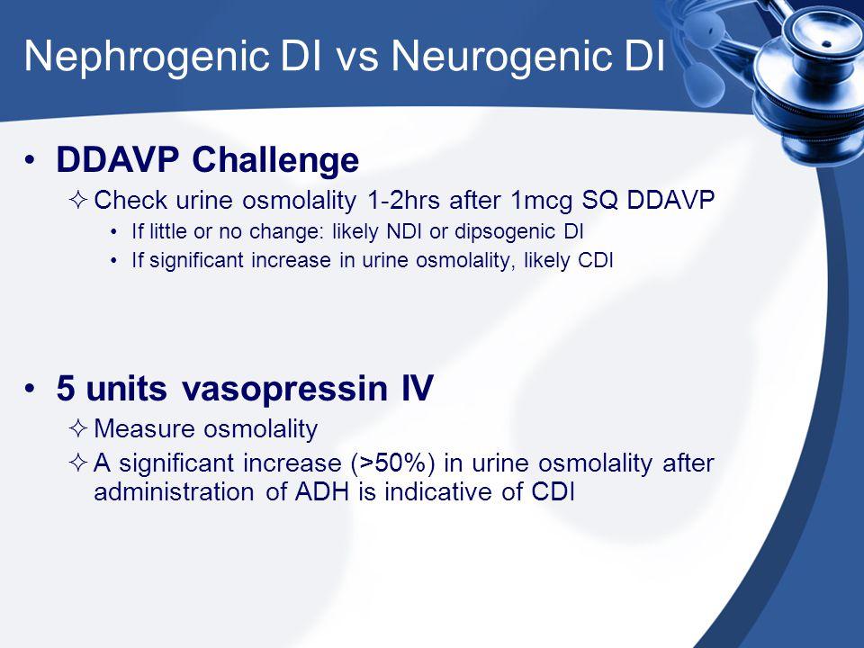 Nephrogenic DI vs Neurogenic DI
