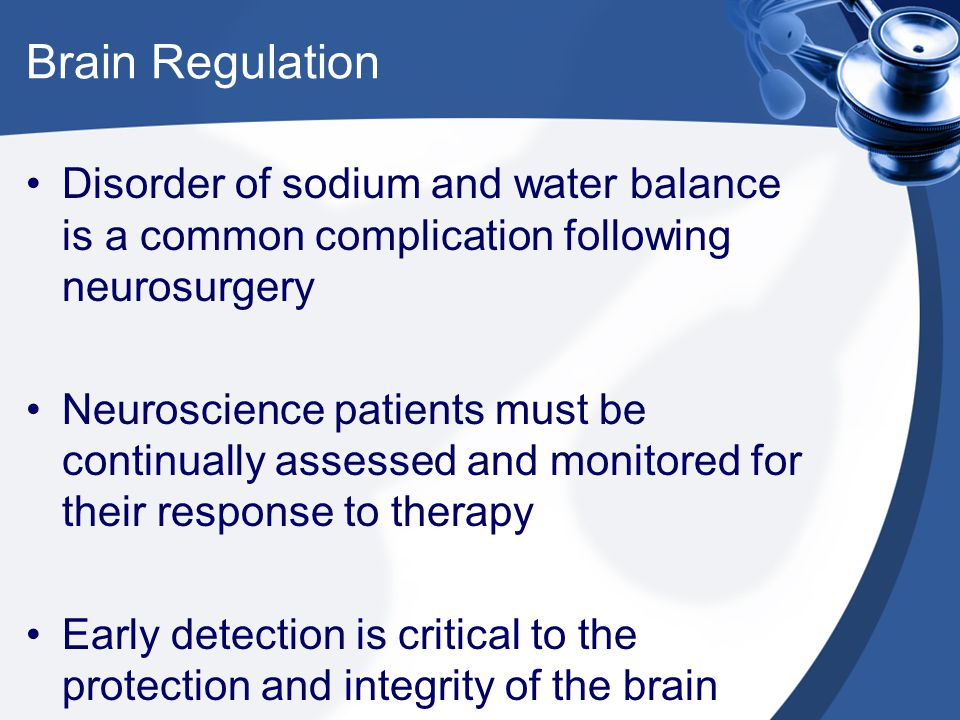 Brain Regulation Disorder of sodium and water balance is a common complication following neurosurgery.