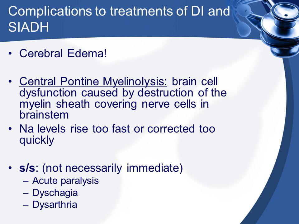 Complications to treatments of DI and SIADH