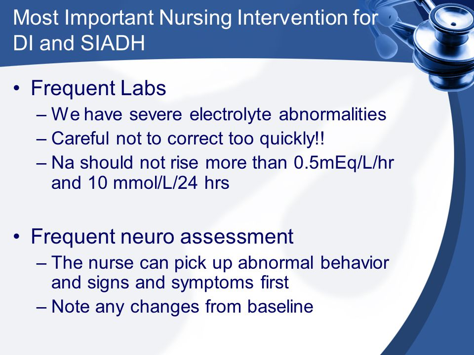 Most Important Nursing Intervention for DI and SIADH