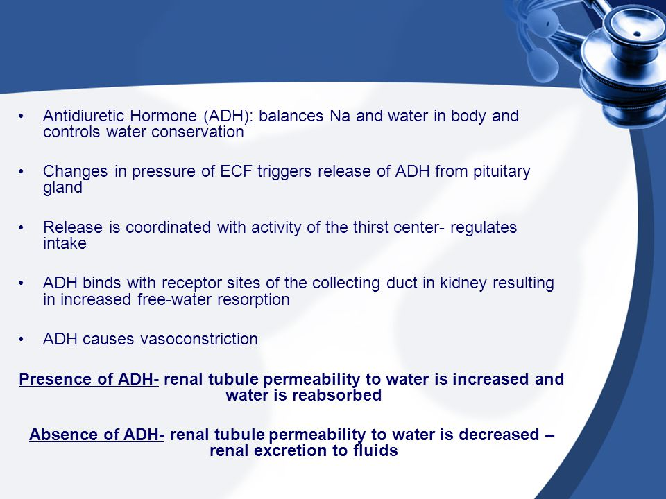 Antidiuretic Hormone (ADH): balances Na and water in body and controls water conservation