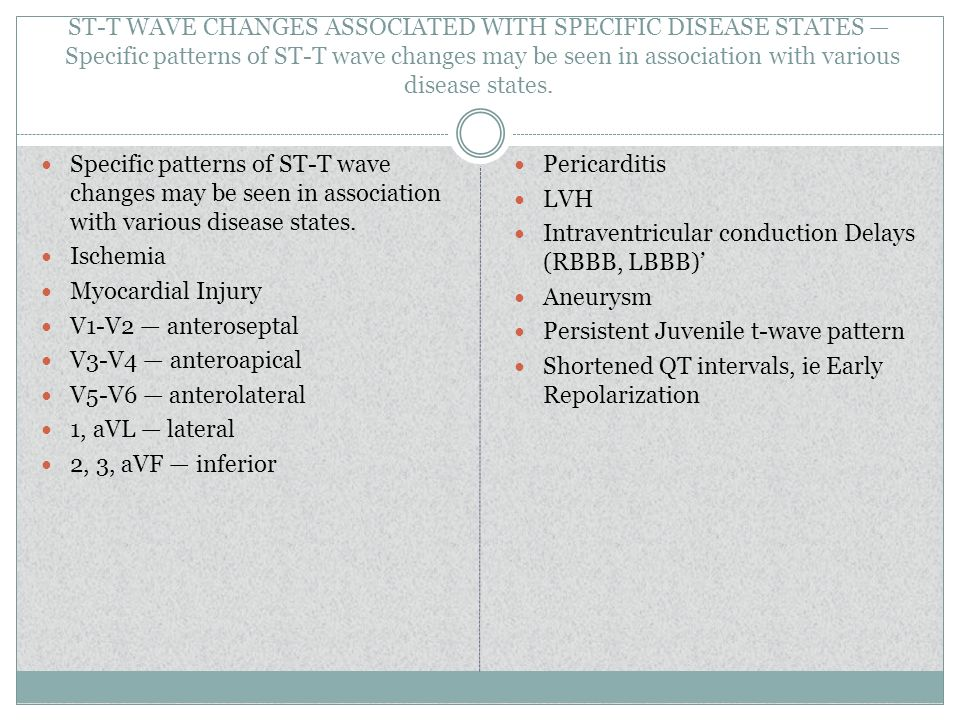 ST-T WAVE CHANGES ASSOCIATED WITH SPECIFIC DISEASE STATES — Specific patterns of ST-T wave changes may be seen in association with various disease states.