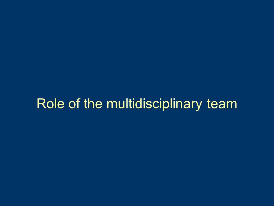 Role of the multidisciplinary team