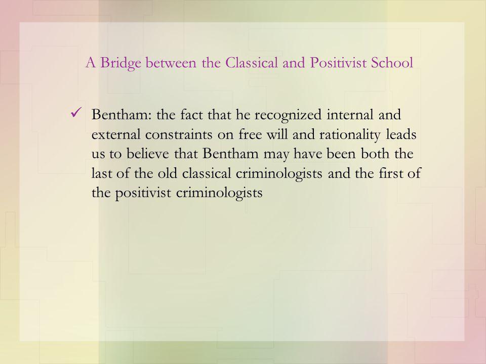 A Bridge between the Classical and Positivist School
