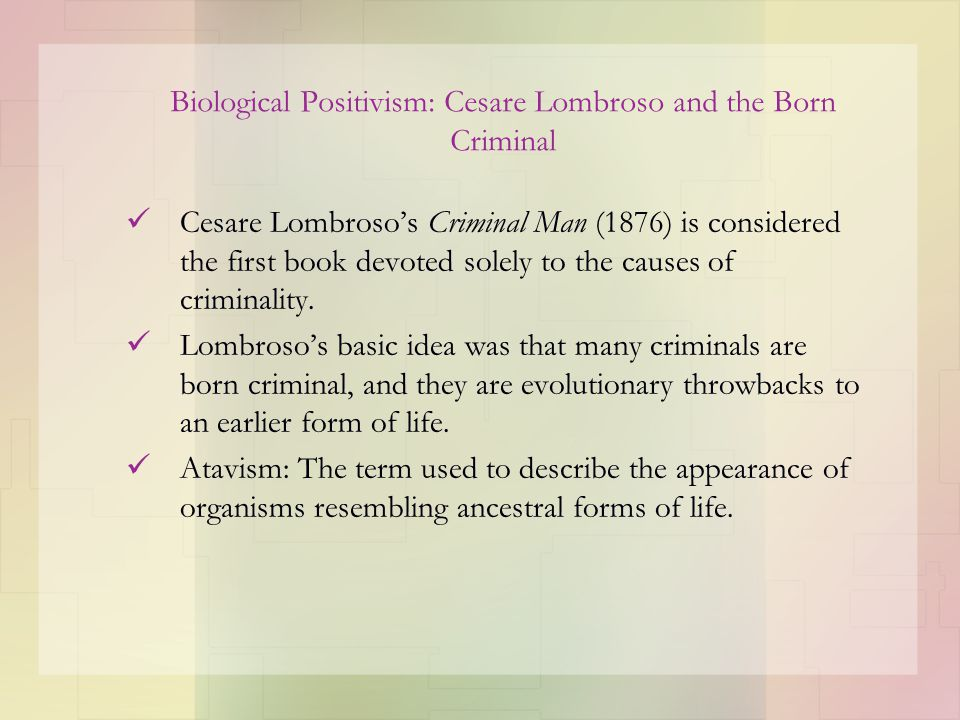 Biological Positivism: Cesare Lombroso and the Born Criminal