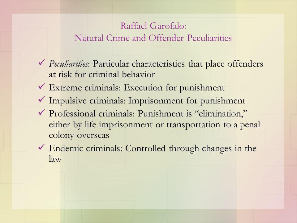 Raffael Garofalo: Natural Crime and Offender Peculiarities